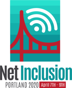Net Inclusion | Portland 2020 | April 7th-9th